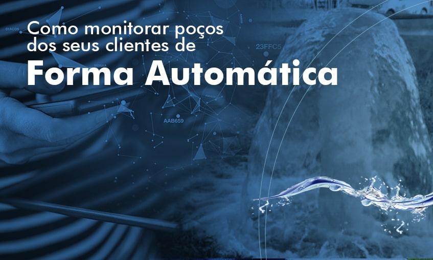 Como monitorar poços de seus clientes automaticamente