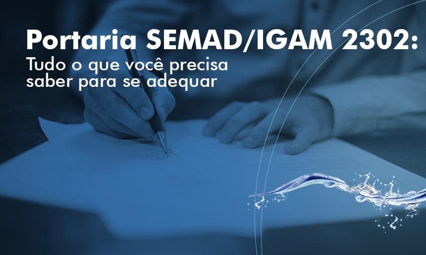 Portaria SEMAD/IGAM 2302: como fazer monitoramento de poços, reservatórios e demais recursos hídricos.