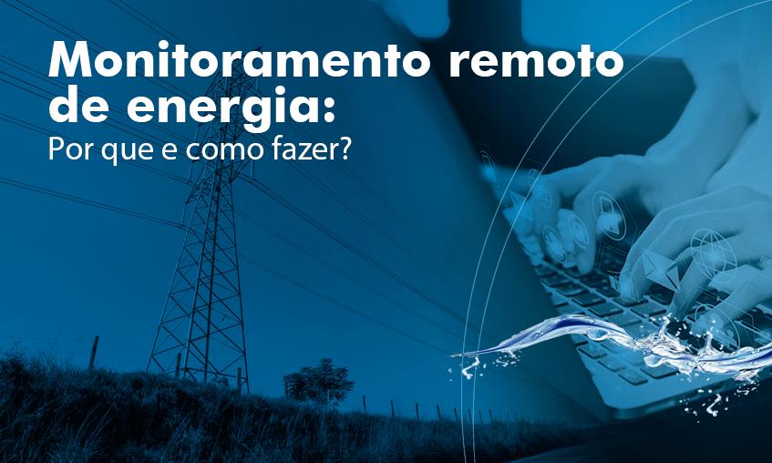 Saiba como realizar monitoramento remoto de energia