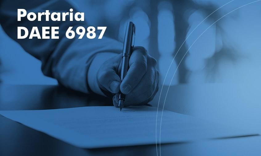 Portaria DAEE 6987 - Tudo o que você precisa saber