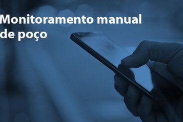 Monitoramento Manual de Poço, Como Simplificar?