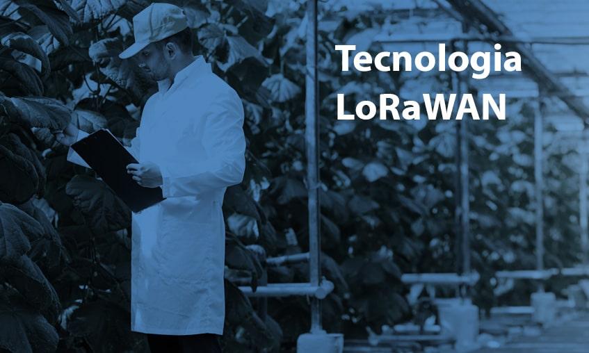 Tecnologia LoRaWAN para Indústria e Agronegócio